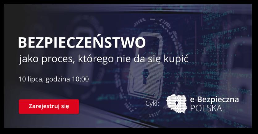 Bezpieczeństwo jako proces - webinar - 10.07, g. 10:00