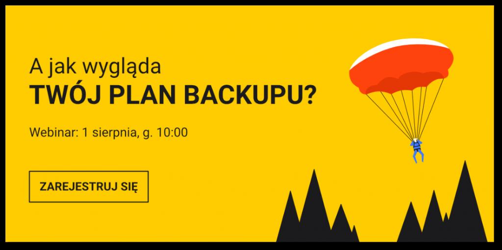 Plan backupu - jak go stworzyć. Zapisz się na webinar.