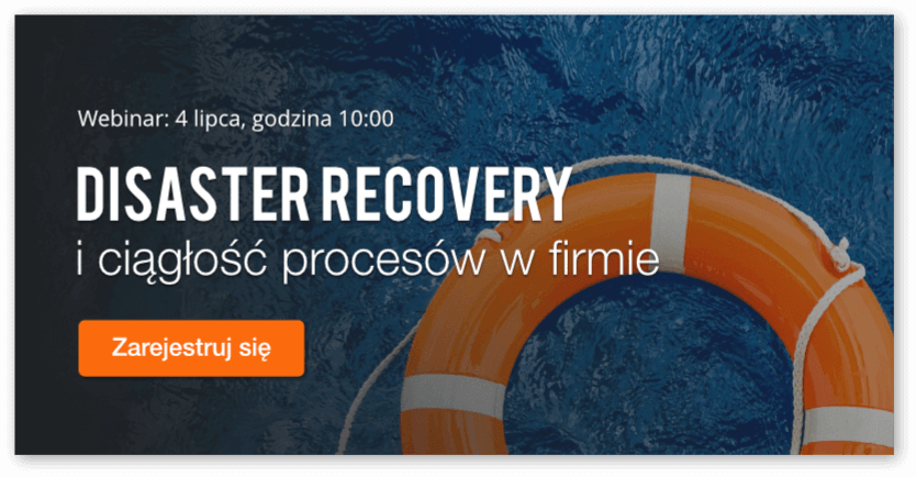 Disaster recovery i ciągłość procesów - webinar - 04.07, g. 10:00