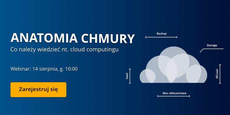 Utrata danych? Poznaj wszystkie sekrety cloud computingu i backupu w chmurze. Weź udział w webinarze.