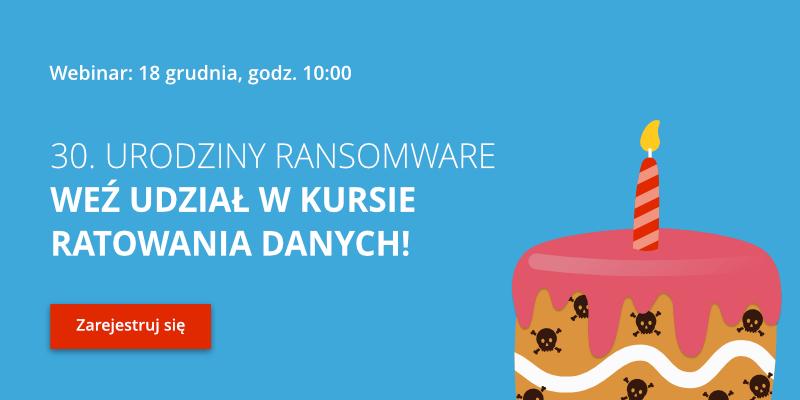 Weź udział w webinarze - doweidz się jak walczyć z ransomware. 18 grudnia, g. 10.